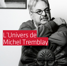 univers de Michel Tremblay
